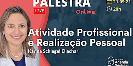 Palestra Online: Atividade Profissional  e Realização Pessoal ingressos