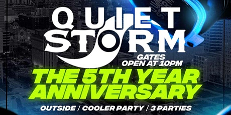 Quiet Storm: The 5th Year Anniversary tickets