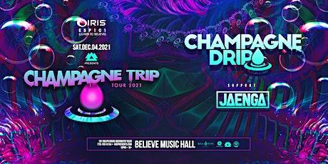 Champagne Drip - Champagne Trip Tour | IRIS ESP 101| Saturday, December 4th tickets
