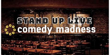 Limited FREE Tickets To Stand Up Live Comedy Madness Show tickets