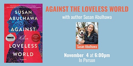Against the Loveless World with Susan Abulhawa and Ania Loomba tickets