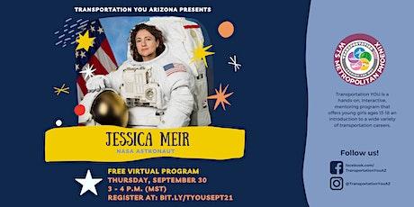 Transportation YOU Arizona presents NASA Astronaut Jessica Meir tickets