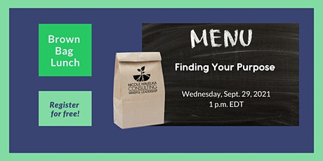 Brown Bag Networking Lunch: Finding Your Purpose tickets