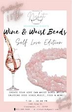 Wine & Waist Beads: Self Love Edition tickets