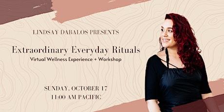 Extraordinary Everyday Rituals tickets