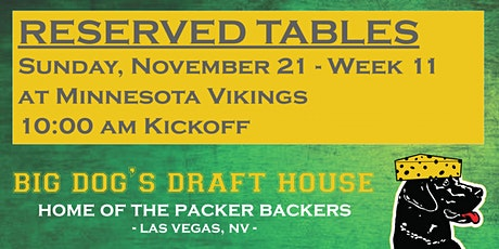 Draft House-Week 11 Packer Game Reserved Tables (Vikings10 am Kickoff) tickets