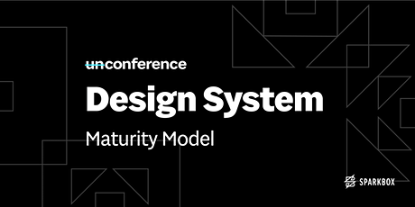 UnConference: Introduction to the Design System Maturity Model tickets
