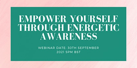 Empower Yourself Through Energetic Awareness - Masterclass tickets