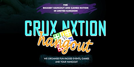 Crux Nxtion Hangout out tickets