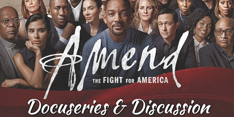 Amend: The Fight for America DOCUSERIES & DISCUSSION tickets