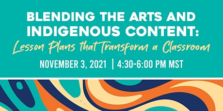 Blending the Arts and Indigenous Content: Transforming the Classroom tickets