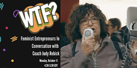 WTF! Critical Conversations with Coach Judy Rebick tickets