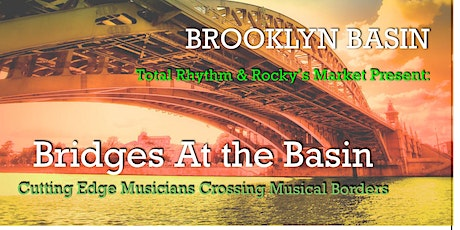 Bridges At the Basin:  Cutting Edge Musicians Crossing Musical Borders tickets