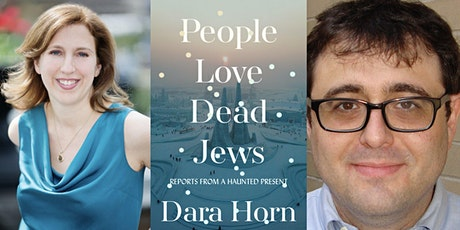 VIRTUAL - Dara Horn | People Love Dead Jews: Reports from a Haunted Present tickets