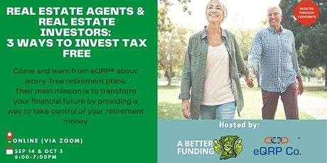 Real Estate Agents & Real Estate Investors: 3 ways to invest tax free Tickets