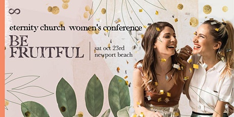 Be Fruitful! Women's Conference: UNLOCK your potential and BE FRUITFUL tickets