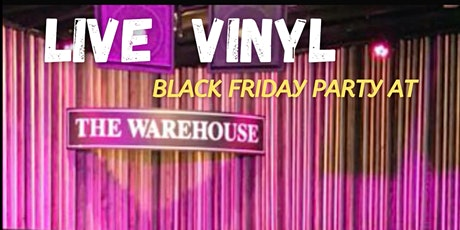 Black Friday Party - Live Vinyl and The Mystic at The Warehouse tickets