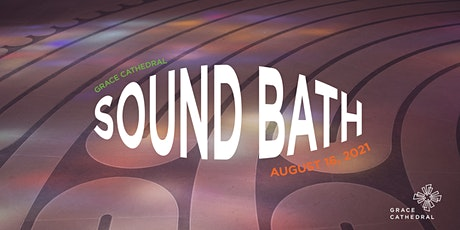 Grace Cathedral  Sound Bath tickets