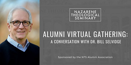 Alumni Virtual Gathering: A Conversation With Dr. Bill Selvidge tickets