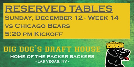 Draft House-Week 14 Packer Game Reserved Tables ( BEARS  5:20pm am Kickoff) tickets
