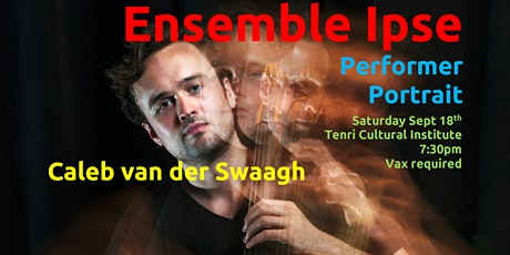 Ensemble Ipse Performer Portrait: Caleb van der Swaagh tickets