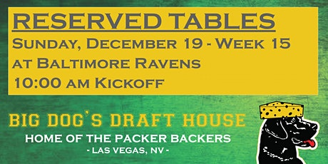 Draft House-Week 15 Packer Game Reserved Tables ( RAVENS  10am am Kickoff) tickets