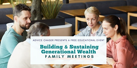 Building & Sustaining Generational Wealth: Family Meetings tickets