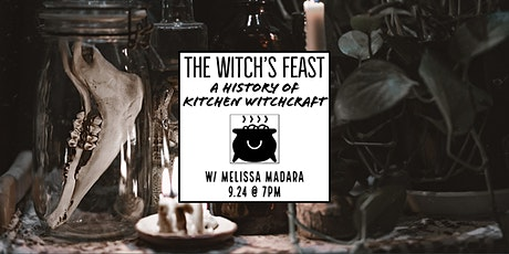 The Witch's Feast: A History of Kitchen Witchcraft tickets