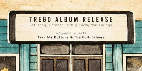 Trego Album Release show feat. Terrible Buttons and Folk Crimes tickets