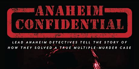 Anaheim Confidential tickets