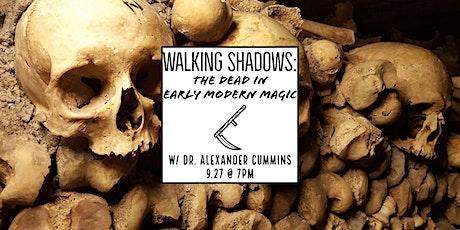 Walking Shadows: The Dead in Early Modern Magic tickets