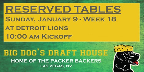 Draft House-Week 18 Packer Game Reserved Tables (LIONS 10am am Kickoff) tickets