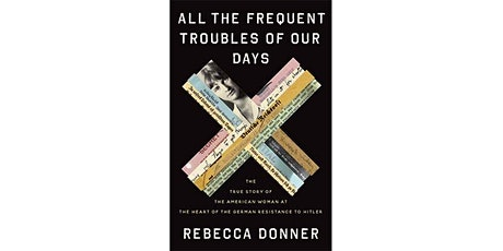 All the Frequent Troubles of our Days: A Conversation with Rebecca Donner tickets