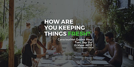 ConsciousNet: How Are You Keeping Things Fresh? tickets