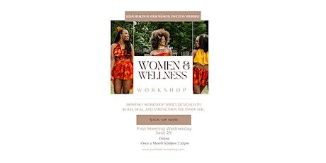 Monthly Workshop: Women N Wellness tickets
