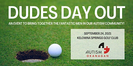 Dudes Day Out - Brought to you by Autism Okanagan tickets