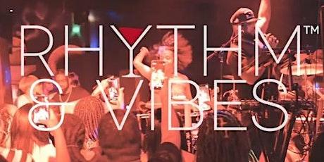 Rhythm+Vibes Fridays:  Atlanta's NEWEST Friday Night! tickets