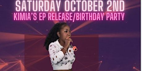 """Kimia's """"Back 2 Self"""" EP Release/Birthday Party tickets"""