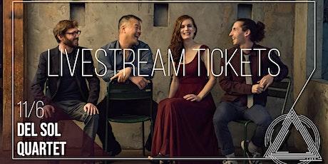 Del Sol String Quartet: LIVESTREAM TICKETS ONLY tickets