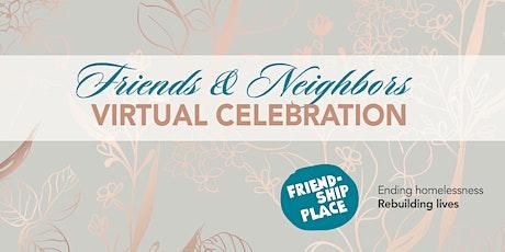 Friends & Neighbors Virtual Celebration tickets