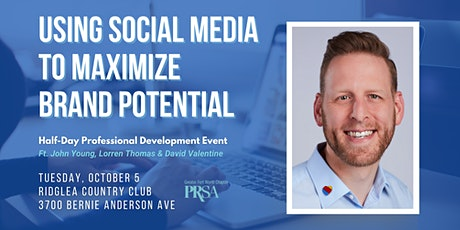 Using Social Media to Maximize Brand Potential tickets