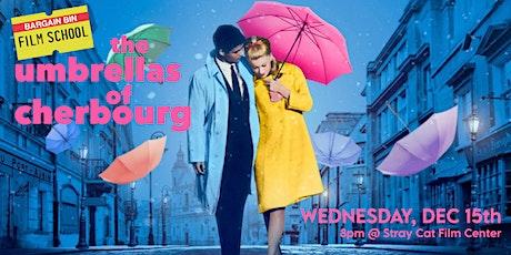 Bargain Bin Film School: THE UMBRELLAS OF CHERBOURG! tickets