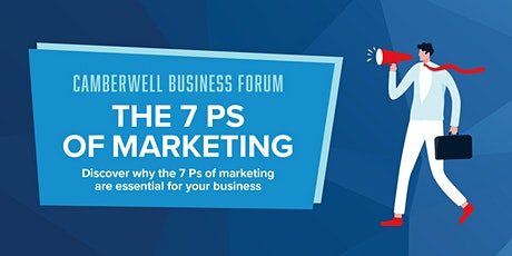 Camberwell Business Forum: The 7 Ps of marketing tickets