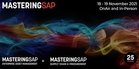 Mastering SAP  EAM + Supply Chain  & Procurement 2021: OnAir and In-Person tickets