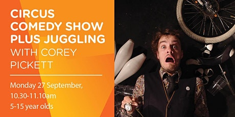 Circus Comedy Show  and Juggling with Corey Pickett tickets