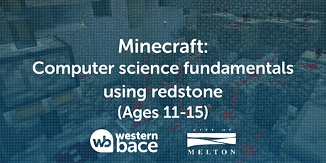 Minecraft (Ages 11-15)- Computer science fundamentals using redstone tickets