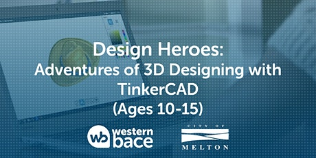 DESIGN HEROES: Adventures of 3D Designing with TinkerCAD tickets