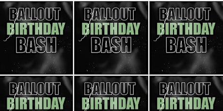 Ball Out Birthday Bash and album release party tickets