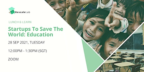 Startups To Save The World: Education tickets