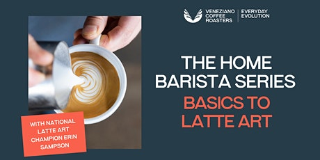 The Home Barista Series: Basics to Latte Art tickets